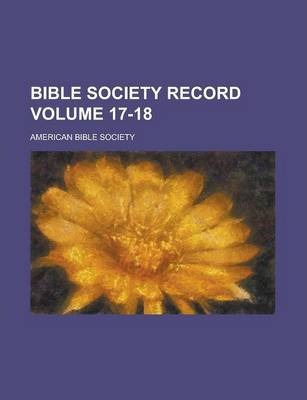 Bible Society Record Volume 17-18