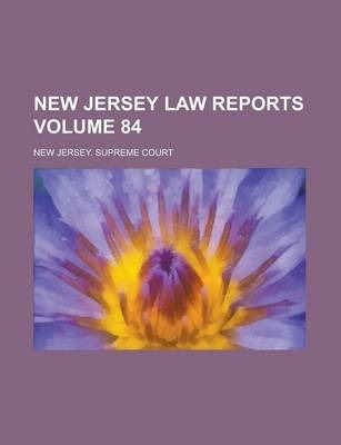 New Jersey Law Reports Volume 84