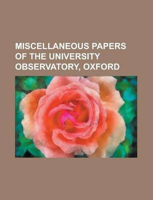 Miscellaneous Papers of the University Observatory, Oxford Volume 2