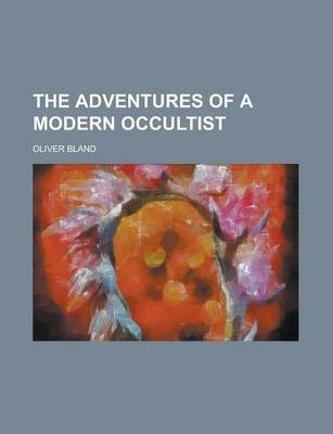 The Adventures of a Modern Occultist