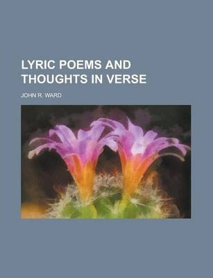 Lyric Poems and Thoughts in Verse