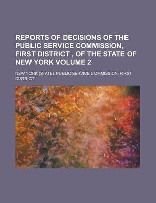 Reports of Decisions of the Public Service Commission, First District, of the State of New York Volume 2