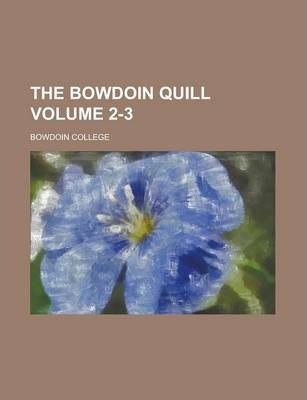 The Bowdoin Quill Volume 2-3