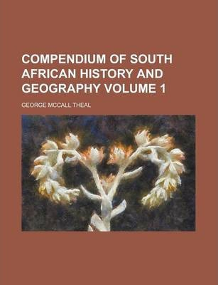 Compendium of South African History and Geography Volume 1