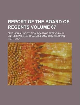Report of the Board of Regents Volume 67