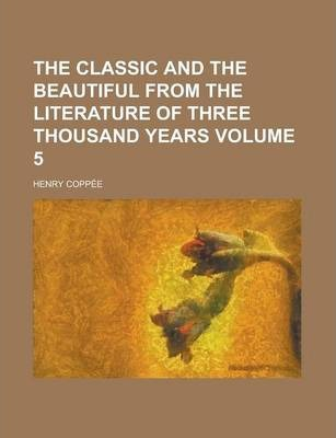 The Classic and the Beautiful from the Literature of Three Thousand Years Volume 5