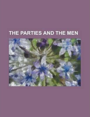 The Parties and the Men