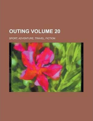 Outing; Sport, Adventure, Travel, Fiction Volume 20