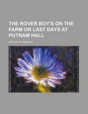 The Rover Boy's on the Farm or Last Days at Putnam Hall