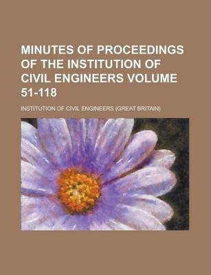 Minutes of Proceedings of the Institution of Civil Engineers Volume 51-118