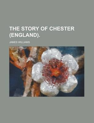 The Story of Chester (England)