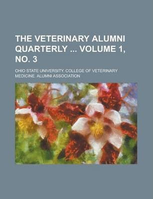 The Veterinary Alumni Quarterly Volume 1, No. 3