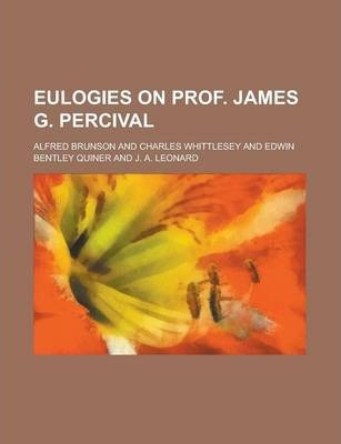 Eulogies on Prof. James G. Percival