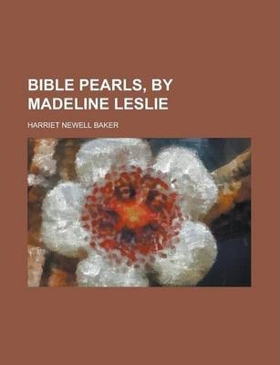 Bible Pearls, by Madeline Leslie