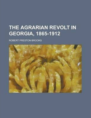 The Agrarian Revolt in Georgia, 1865-1912