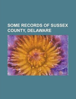Some Records of Sussex County, Delaware