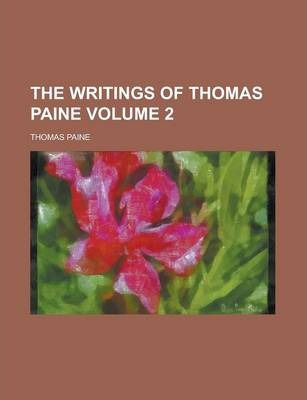 The Writings of Thomas Paine Volume 2
