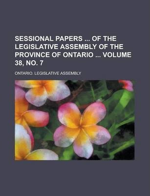 Sessional Papers of the Legislative Assembly of the Province of Ontario Volume 38, No. 7