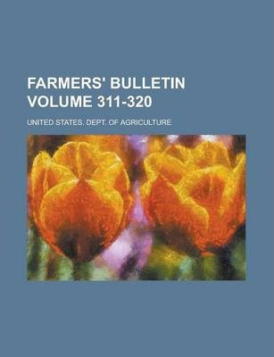 Farmers' Bulletin Volume 311-320