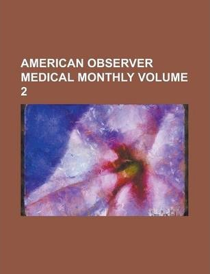 American Observer Medical Monthly Volume 2