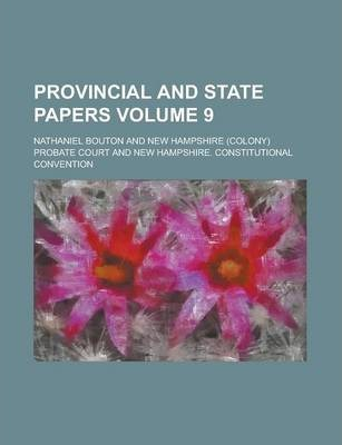 Provincial and State Papers Volume 9