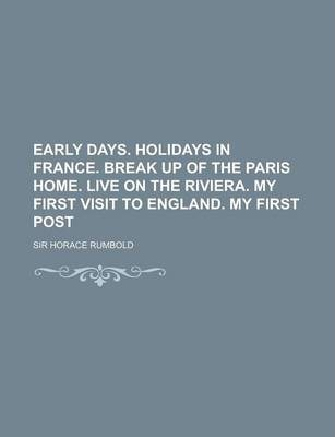 Early Days. Holidays in France. Break Up of the Paris Home. Live on the Riviera. My First Visit to England. My First Post