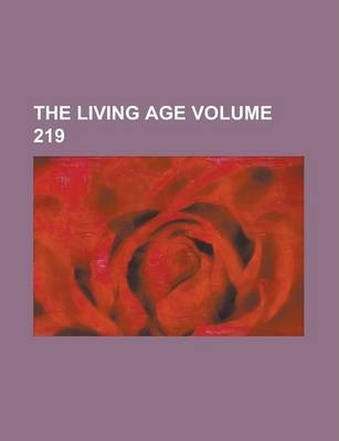 The Living Age Volume 219