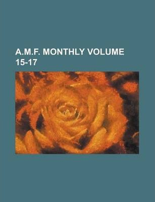 A.M.F. Monthly Volume 15-17