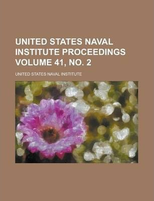 United States Naval Institute Proceedings Volume 41, No. 2