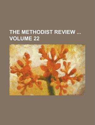 The Methodist Review Volume 22