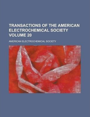 Transactions of the American Electrochemical Society Volume 20