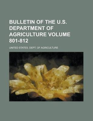 Bulletin of the U.S. Department of Agriculture Volume 801-812