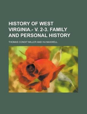 History of West Virginia.- V. 2-3. Family and Personal History