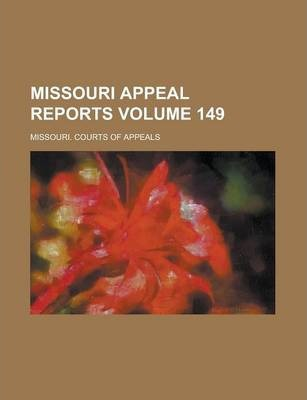 Missouri Appeal Reports Volume 149