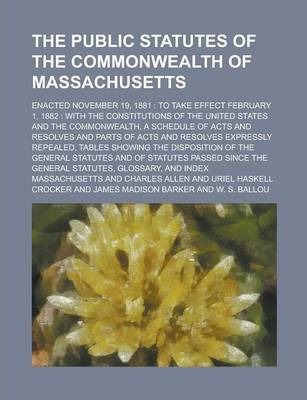 The Public Statutes of the Commonwealth of Massachusetts; Enacted November 19, 1881