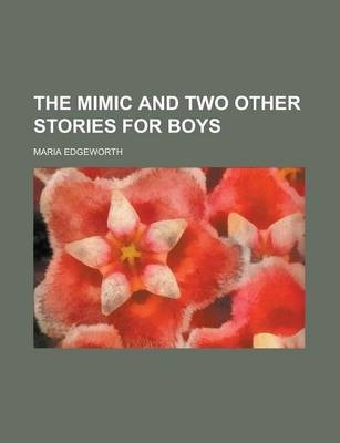 The Mimic and Two Other Stories for Boys