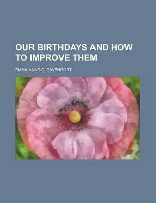 Our Birthdays and How to Improve Them