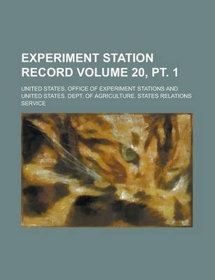 Experiment Station Record Volume 20, PT. 1