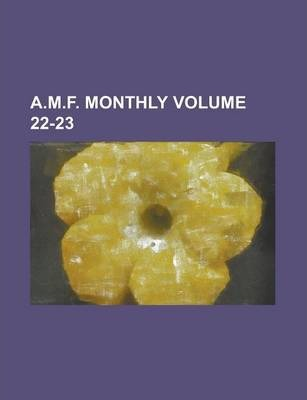 A.M.F. Monthly Volume 22-23