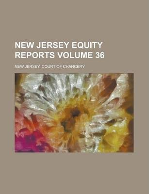 New Jersey Equity Reports Volume 36