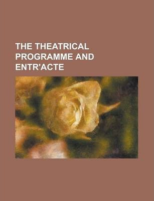 The Theatrical Programme and Entr'acte