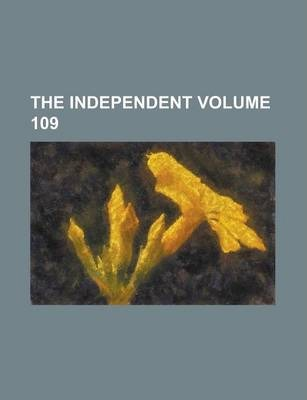 The Independent Volume 109