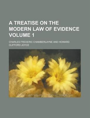 A Treatise on the Modern Law of Evidence Volume 1