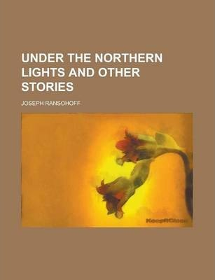 Under the Northern Lights and Other Stories