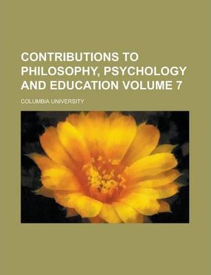 Contributions to Philosophy, Psychology and Education Volume 7