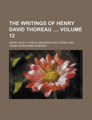 The Writings of Henry David Thoreau Volume 12