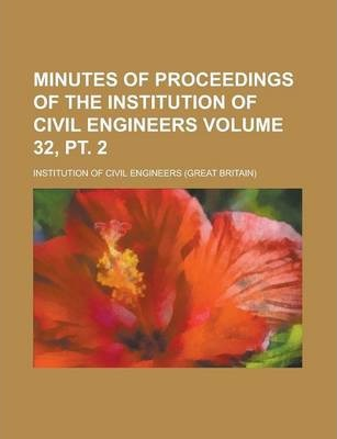 Minutes of Proceedings of the Institution of Civil Engineers Volume 32, PT. 2