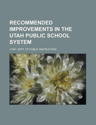 Recommended Improvements in the Utah Public School System