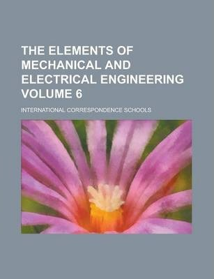 The Elements of Mechanical and Electrical Engineering Volume 6