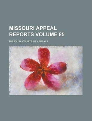 Missouri Appeal Reports Volume 85